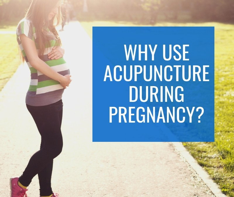 Why use Acupuncture during Pregnancy?
