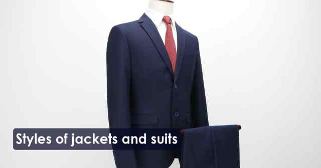 Styles of jackets and suits