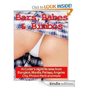 Bars, Babes & Bimbos nightlife tales from Bangkok, Pattaya, Angeles City, Manila, Phnom Penh and more