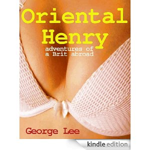 Oriental Henry - adventures of a giant Brit and his ancient mentor in Thailand
