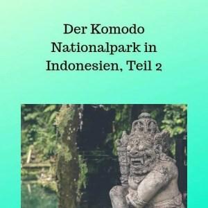 Der Komodo Nationalpark in Indonesien, Teil 2