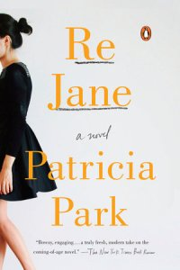 New in paperback: Re Jane: A Novel by Patricia Park