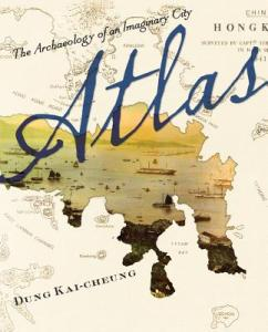 Atlas: The Archaeology of an Imaginary City by Dung Kai-Cheung