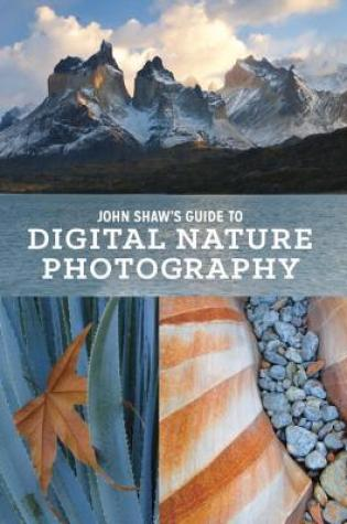John Shaw's Guide to Digital Nature Photography|Book Review