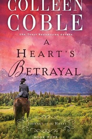 A Heart's Betrayal by Colleen Coble|Book Review