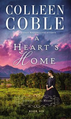 A Heart's Home by Colleen Coble|Book Review