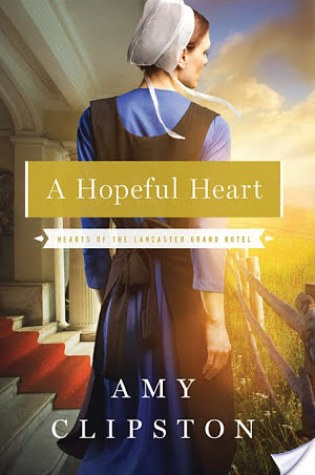 A Hopeful Heart by Amy Clipston|Fiction