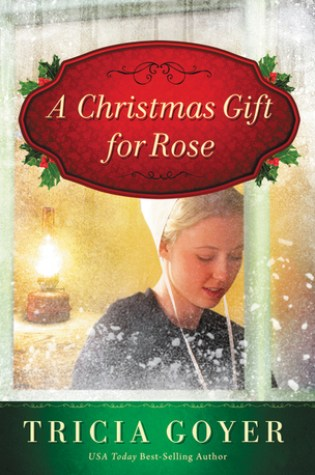 A Christmas Gift for Rose by Tricia Goyer Fiction
