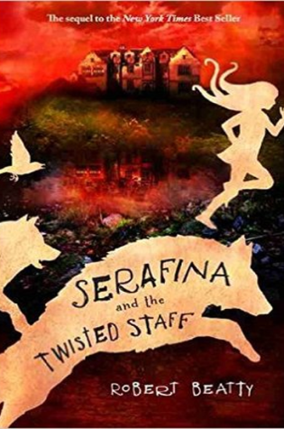 Serafina and the Twisted Staff |Book Review