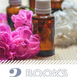3 Books for the at Home Essential Oil Enthusiast