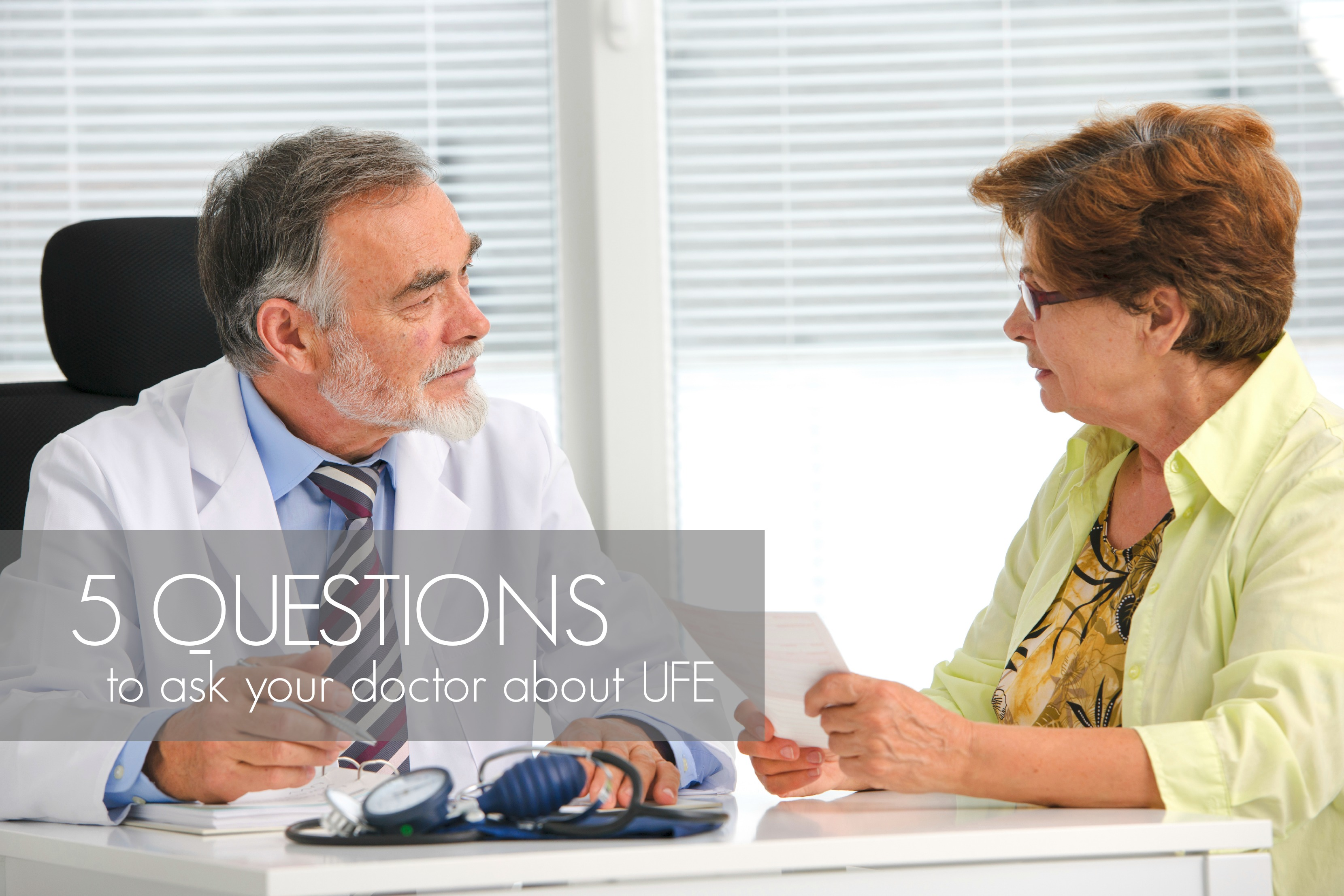 5 Questions To Ask Your Doctor About Ufe