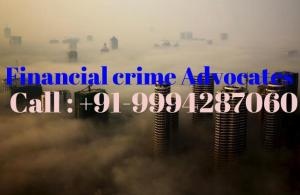 Lawyers for Financial crime in Chennai
