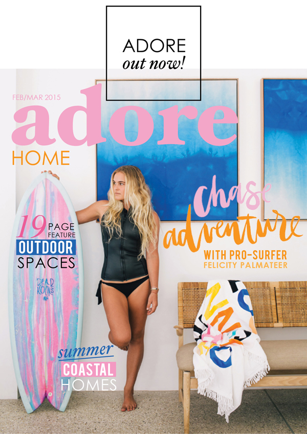 adore+home+magazine+feb+mar+2015+chase+adventure+issue+felicity+palmateer+pro+surfer+aussie+laidback+home+surfboard