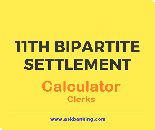 Calculate Clerks Salary Difference after 11th Bipartite Wage Revision