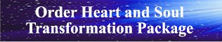 Order Heart and Soul Transformation Package