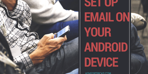Set up email on your Android device