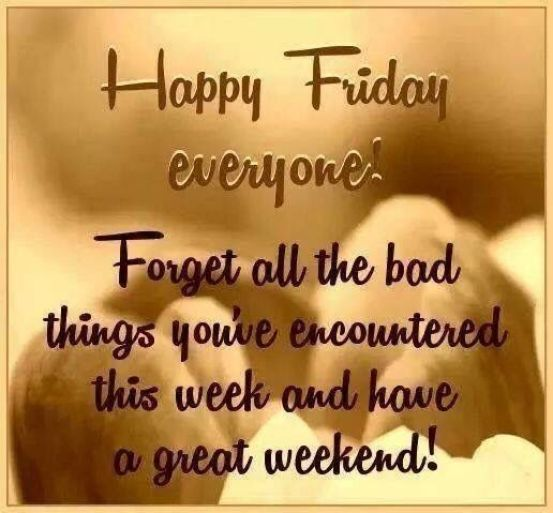 Have A Great Weekend Pics