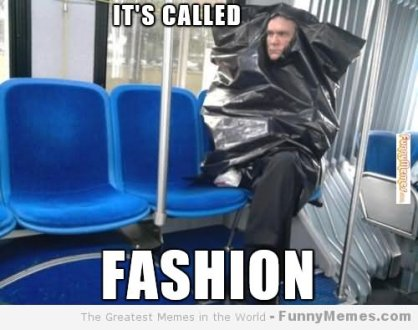 It s Called Fashion Funny Meme Image