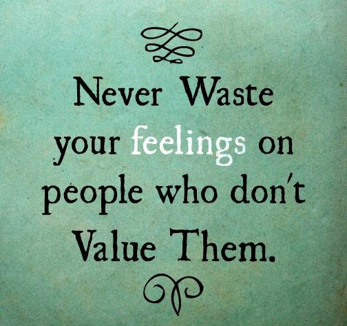 77  Best Trust Quotes   Sayings Never waste your feelings on people who don t value