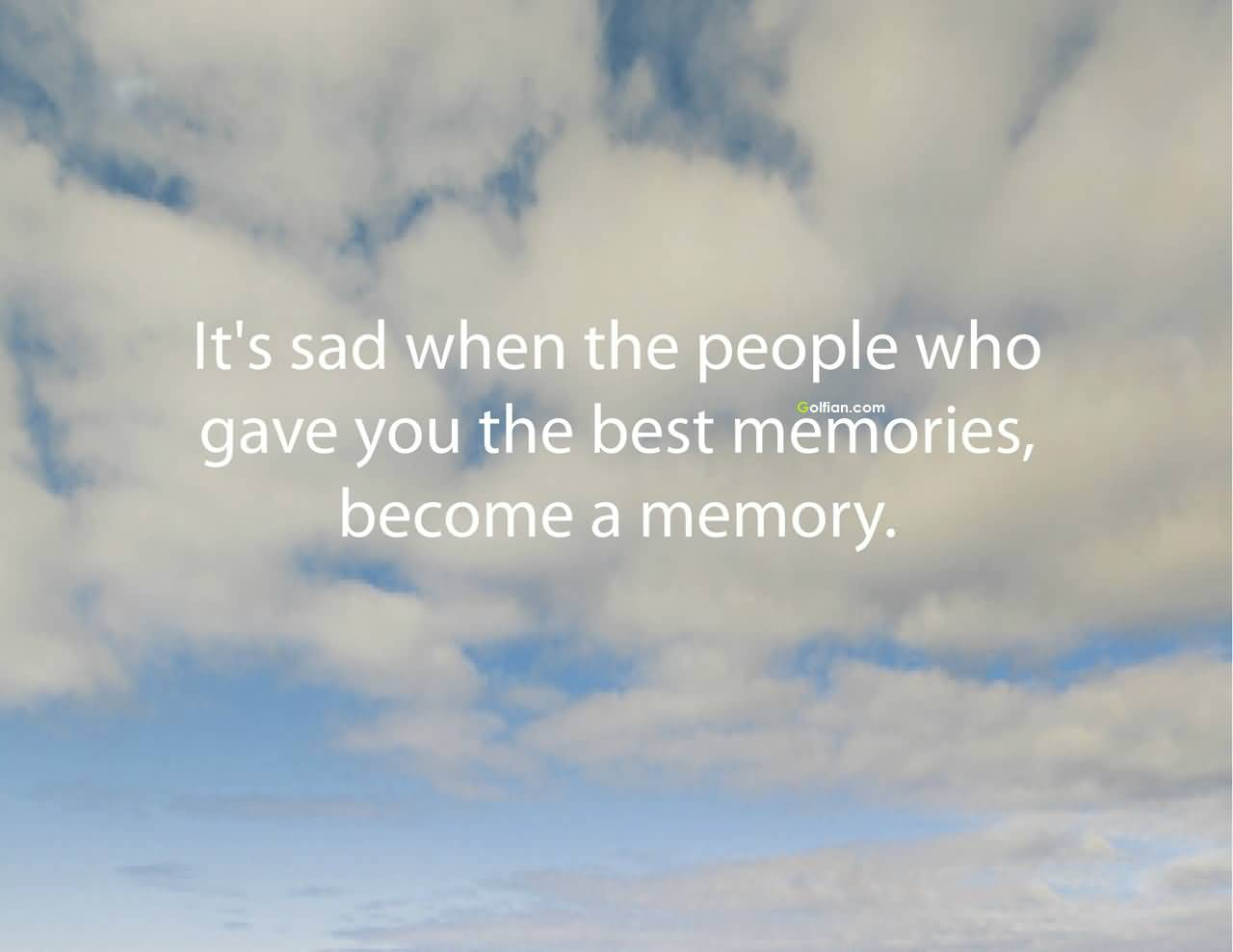 Memories Never Fade Quotes