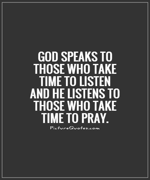 Image of: Thoughts God Speaks To Those Who Take Time To Listen And He Listens To Those Who Take Askideascom 64 Best Prayer Quotes And Sayings