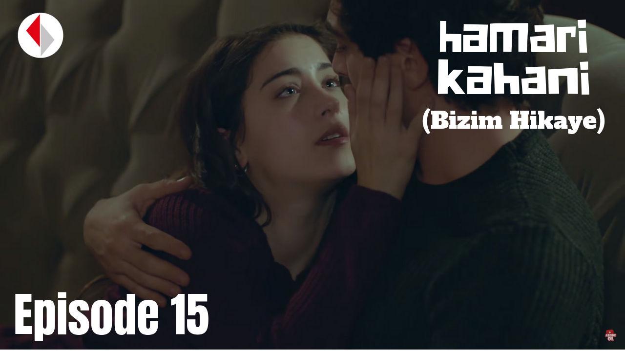 Hamari Kahani Bizim Hikaye Episode 15 in Hindi/Urdu