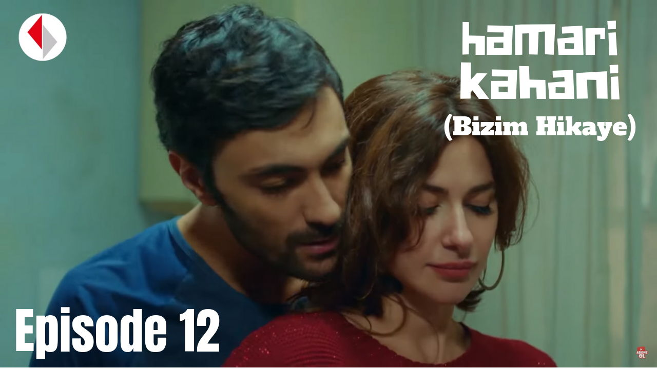 Hamari Kahani Bizim Hikaye Episode 12 in Hindi/Urdu