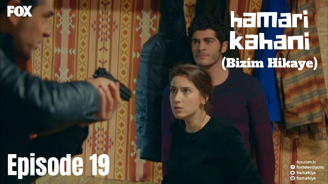 Hamari Kahani Bizim Hikaye Episode 19 in Hindi/Urdu
