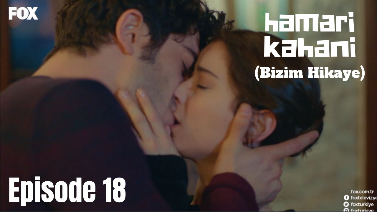Hamari Kahani Bizim Hikaye Episode 18 in Hindi/Urdu