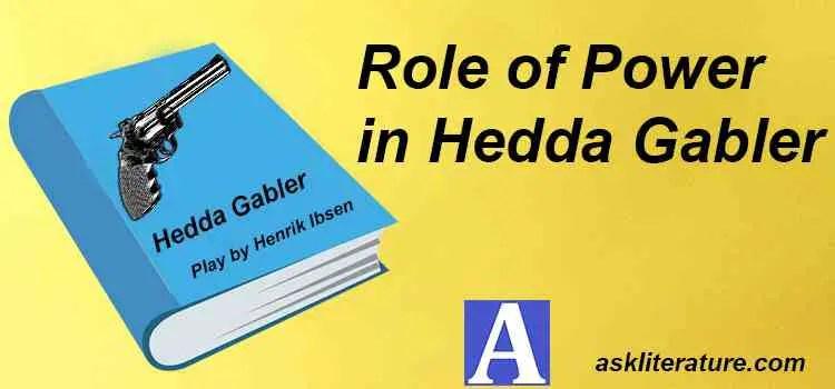 "Role of Power in ""Hedda Gabler"""