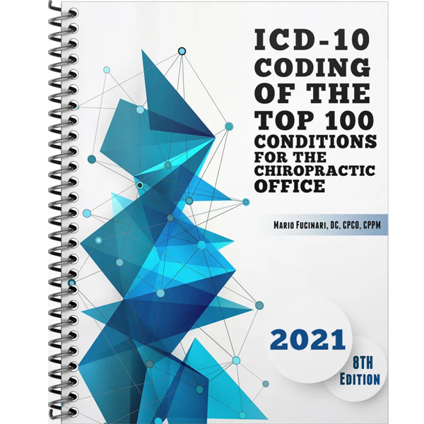 ICD-10 Coding of the Top 100 Conditions for the Chiropractic Office – Eighth Ed. (2021)