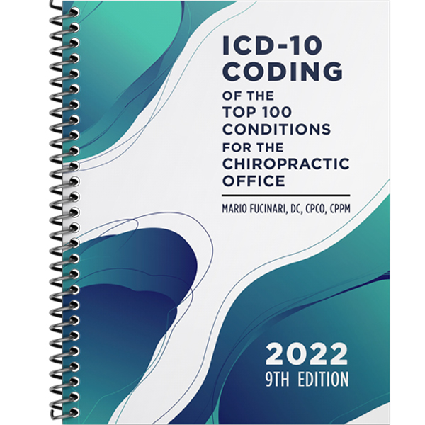ICD-10 Coding of the Top 100 Conditions for the Chiropractic Office – Ninth Ed. (2022)