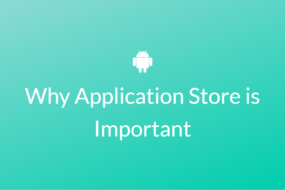 Why Application Store is Important