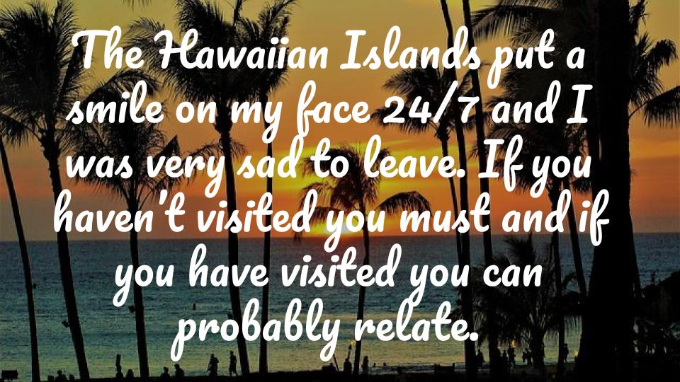 Why Hawaii Knocked Me Off My Feet and Where I would Live
