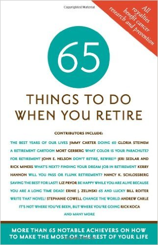 65 THINGS TO DO WHEN YOU RETIRE