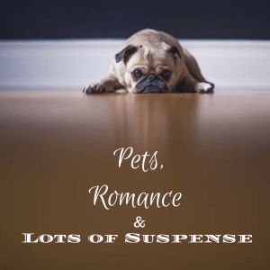 Pets Romance & Lots of Suspence