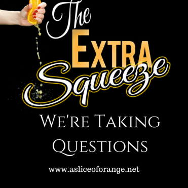We're Taking Questions | A Slice of Orange