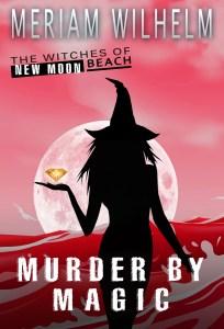 Murder by Magic   Meriam Wilhelm   A Slice of Orange