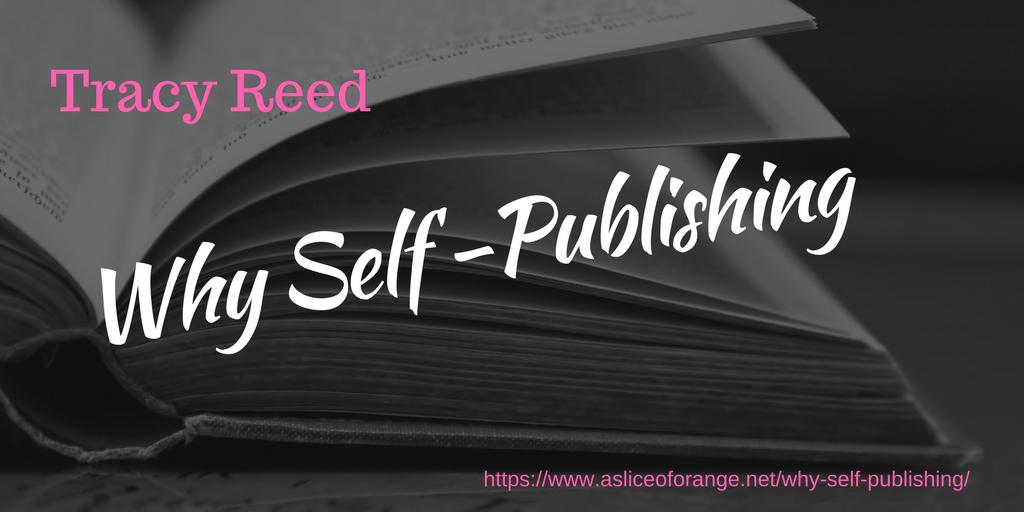 Why Self-Publishing | Tracy Reed | A Slice of Orange