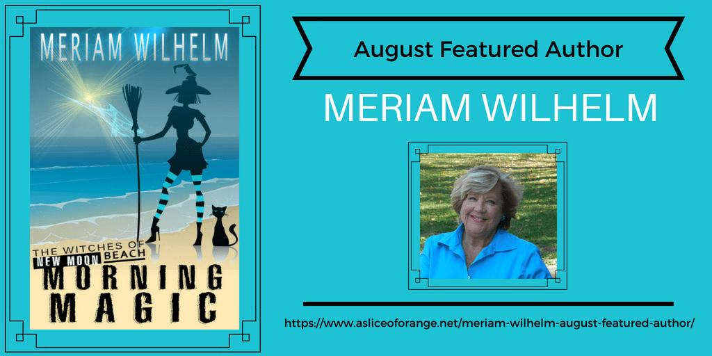 Meriam Wilhelm | Featured Author | A Slice of Orange