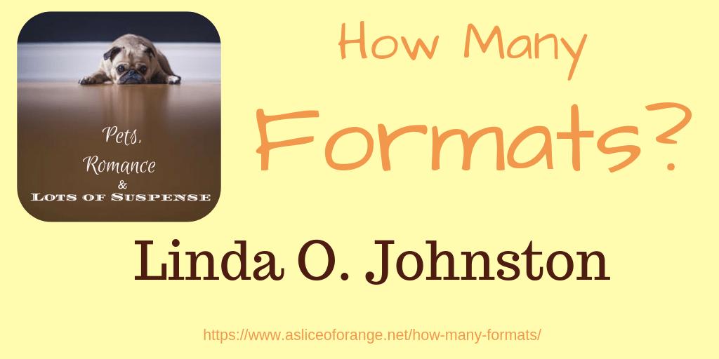 Formats | Linda O Johnston | A Slice of Orange