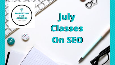 Clean white desk with words July Classes on SEO by Denise M. Colby