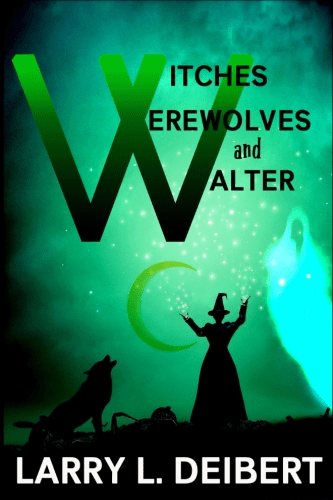 WITCHES WEREWOLVES AND WALTER