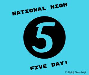 High Five, Mama!