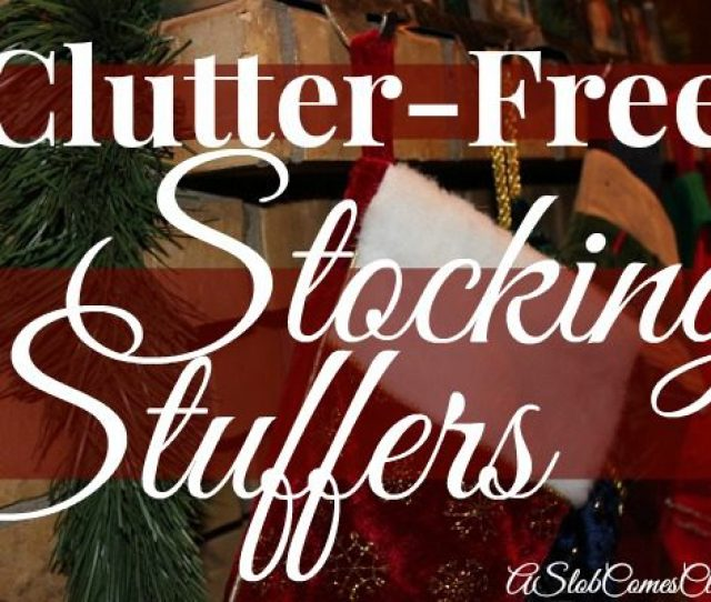 List Of Clutter Free Stocking Stuffer Ideas At Aslobcomesclean Com