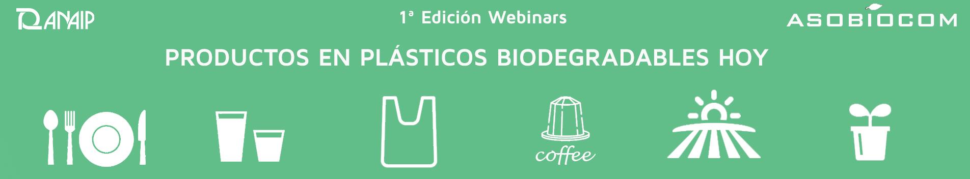 1ª Edición Serie de Webinars: Productos en Plásticos Biodegradables hoy