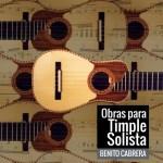 2012 Obras para Timple solista Benito Cabrera.