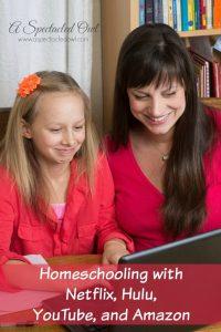 Homeschooling with Netflix, Hulu, YouTube & Amazon