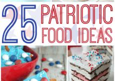 25 Patriotic Food Ideas