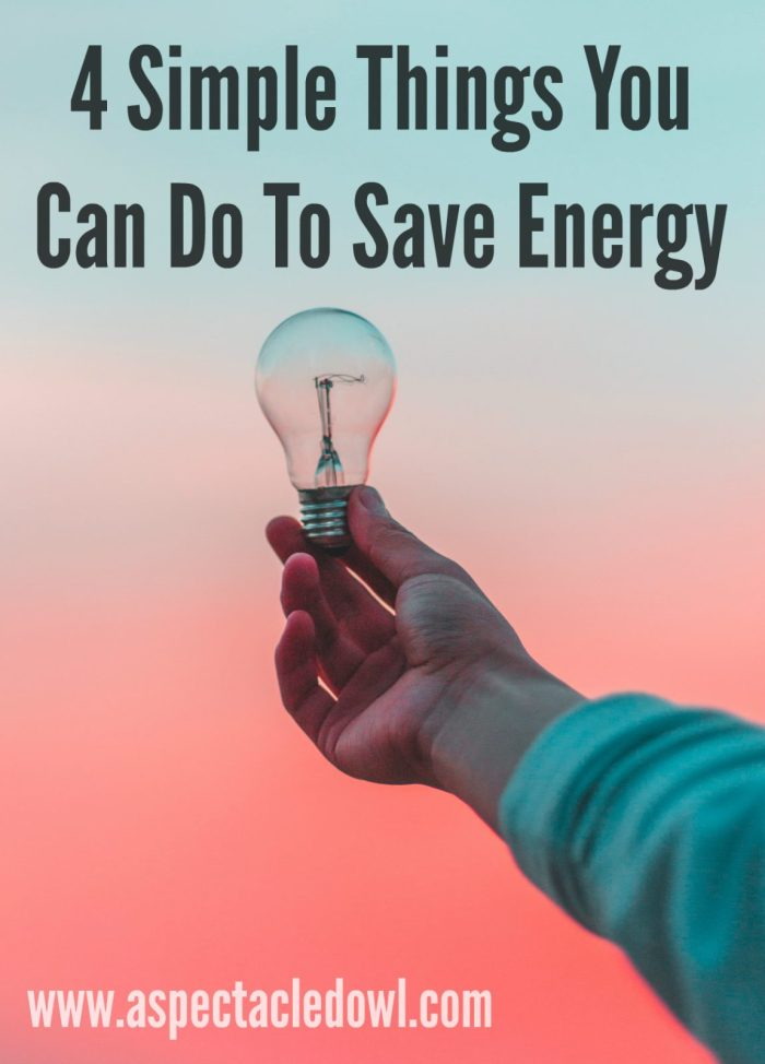 4 Simple Things You Can Do To Save Energy